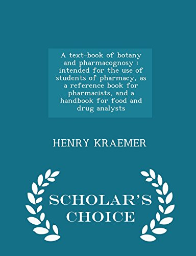 A text-book of botany and pharmacognosy: intended for the use of students of pharmacy, as a reference book for pharmacis