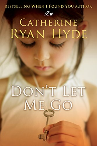 Dont Let Me Go Kindle Edition By Catherine Ryan Hyde Literature