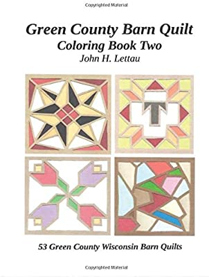 Amazon Com Green County Barn Quilt Coloring Book Two 9781082412660 Lettau John H Books