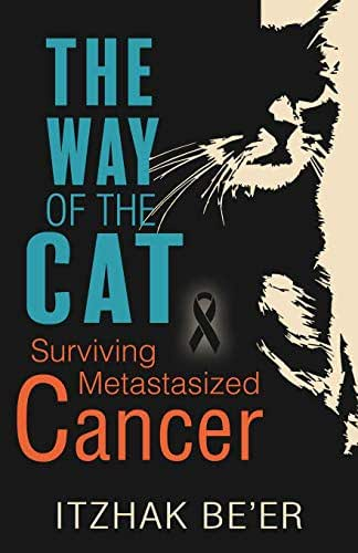 The Way of The Cat: Surviving Metastasized Cancer