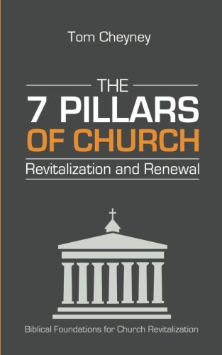 The Seven Pillars of Church Revitalization & Renewal