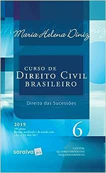 Curso de direito civil brasileiro : Direito das sucessões - 33ª edição de 2019: Volume 6