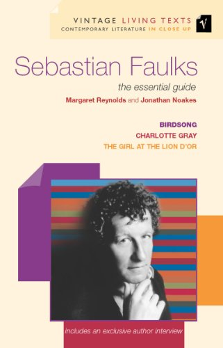 Sebastian Faulks: The Essential Guide (Vintage Living Texts Book 12) (From Iraq Flowers)