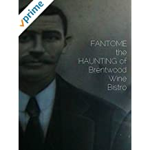 Fantome the haunting of Brentwood Wine Bistro