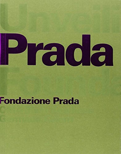 Unveiling Prada Foundation - OMA / Rem Koolhaas by Germano Celant - Shopping Prada Online