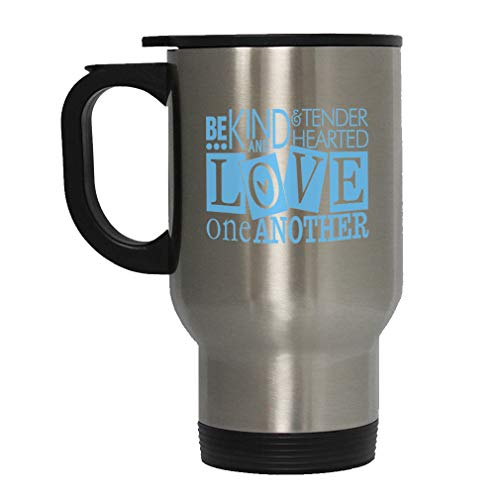 Light Blue Be Kind & Tender Hearted Love One Another Steel Travel Mug - Stainless (Be Kind To One Another Tender Hearted)