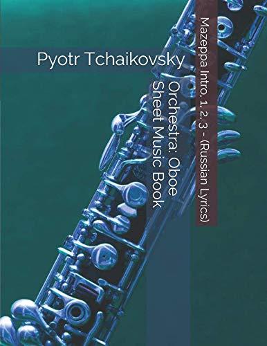 Pyotr Tchaikovsky - Mazeppa Intro, 1, 2, 3 - (Russian Lyrics) - Orchestra: Oboe Sheet Music Book (Russian Oboe)