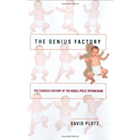 The Genius Factory: The Curious History of the Nobel Prize Sperm Bank (English Edition)