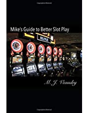 Mike's Guide to Better Slot Play