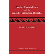 Reading Medieval Latin with the Legend of Barlaam and Josaphat