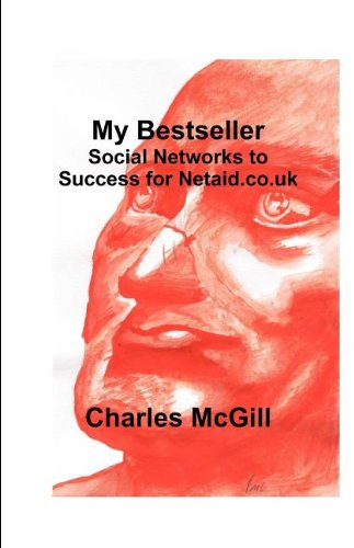 My Bestseller: Social Networks to Success for Netaid.Co.UK