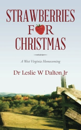 Strawberries for Christmas: A West Virginia Homecoming (Virginia Strawberry)