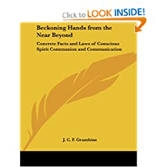 Beckoning Hands from the Near Beyond: Concrete Facts and Laws of Conscious Spirit Communion and Communication