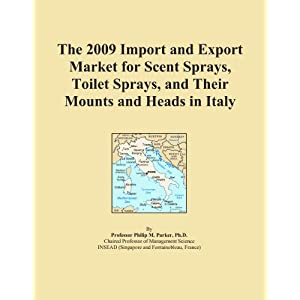 The 2009 Import and Export Market for Scent Sprays, Toilet Sprays, and Their Mounts and Heads in Spain Icon Group International