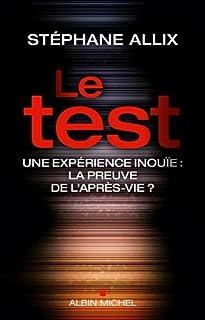 Le test : une expérience inouïe, la preuve de l'après-vie ?, Allix, Stéphane