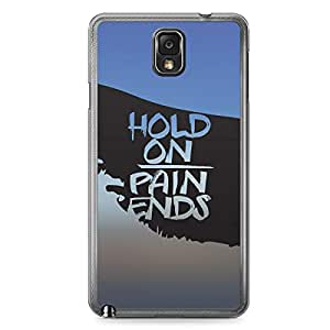 Inspirational Samsung Note 3 Transparent Edge Case - Hold On Pain Ends