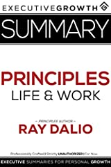 Note: This is a SUMMARY of Ray Dalio's bestseller, Principles: Life & WorkPrinciples became a #1 New York Times Bestseller for very specific reasons… Ray Dalio was raised in a middle-class family in Long Island, NY and later became one of...