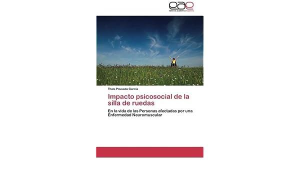 Impacto psicosocial de la silla de ruedas: En la vida de las Personas afectadas por una Enfermedad Neuromuscular (Spanish Edition): Thais Pousada García: ...