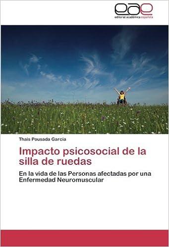 Impacto psicosocial de la silla de ruedas: En la vida de las Personas afectadas por una Enfermedad Neuromuscular (Spanish Edition) (Spanish)