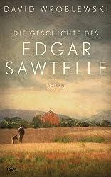 Die Geschichte des Edgar Sawtelle: Roman (German Edition)