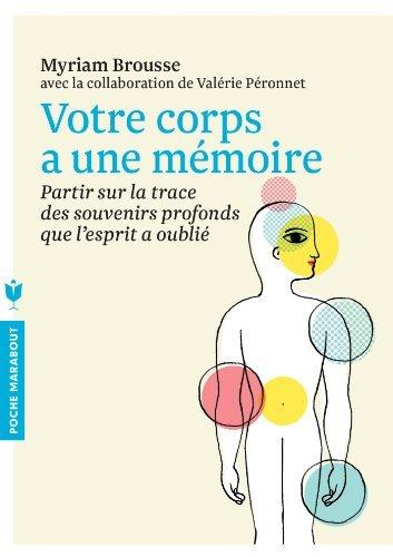 Votre corps a une m??moire by Myriam Brousse (2013-03-20)