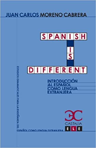 Spanish is different (Estudios Gramaticales para la