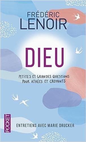 Dieu - Entretiens Avec Marie Drucker - Frédéric Lenoir