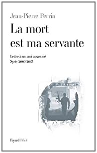 La mort est ma servante par Jean-Pierre Perrin