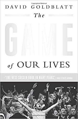 The Game of Our Lives: The English Premier League and the Making of Modern Britain by David Goldblatt (2015-11-24)