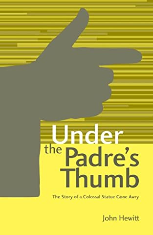 Under the Padre's Thumb: The Story of