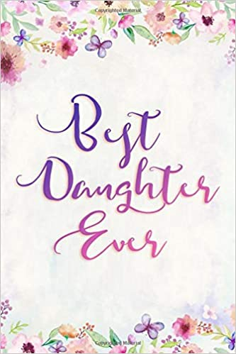 a0c3a3bcce4d8 Best Daughter Ever: Parent Daughter Appreciation Journal: Cute ...