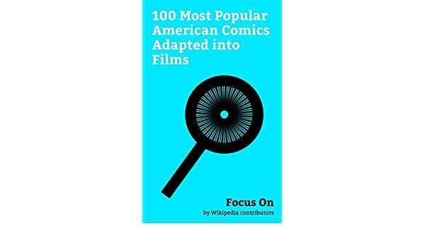 Focus On: 100 Most Popular American Comics Adapted into ...