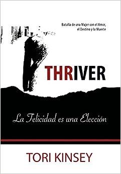 Thriver: La Felicidad Es Una Eleccion