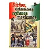 img - for Dichos, dicharachos y refranes mexicanos/ Sayings and Mexicans Proverbs (Saber Mas) (Spanish Edition) book / textbook / text book