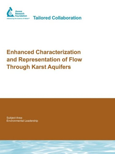 Enhanced Characterization and Representation of Flow Through Karst Aquifers (Water Research Foundation Report)
