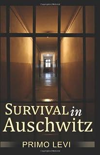 Survival In Auschwitz: Primo Levi: 9781492942580: Amazon com: Books
