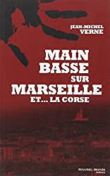 Main basse sur Marseille et la Corse