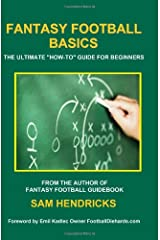 """Fantasy Football Basics: The Ultimate """"How-to"""" Guide for Beginners Paperback"""