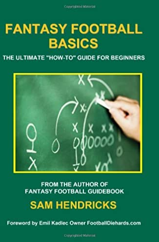 fantasy football basics the ultimate how to guide for beginners rh amazon com