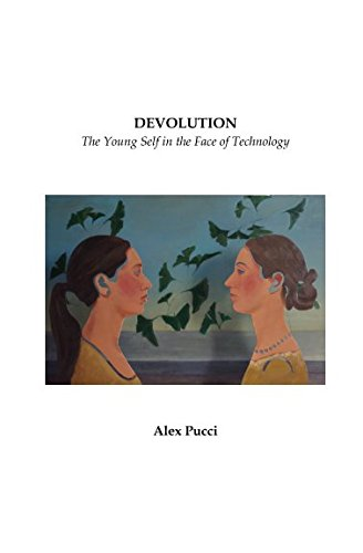Read Online DEVOLUTION: The Young Self in the Face of Technology pdf