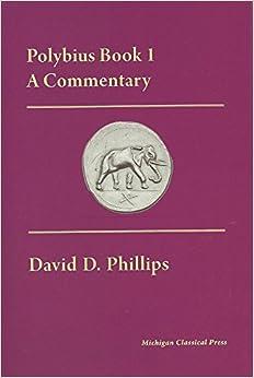 Book Polybius, a Commentary: Book I (Cultural Legacies)