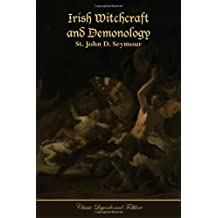 Irish Witchcraft and Demonology (Classic Legends and Folklore)