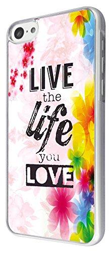 471 - Floral shabby chic Live The Life You Love Design iphone 5C Coque Fashion Trend Case Coque Protection Cover plastique et métal