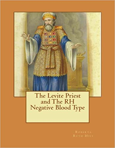 The Levite Priest and The RH Negative Blood Type: Roberta Ruth Hill
