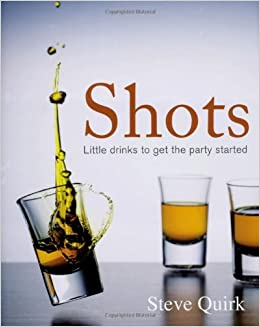 Book Shots: Little Drinks to Get the Party Started