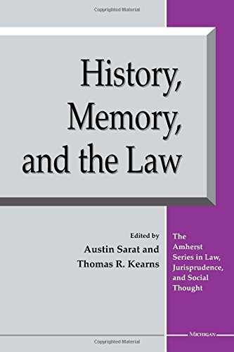 History, Memory, and the Law (The Amherst Series In Law, Jurisprudence, And Social Thought) by Brand: University of Michigan Press
