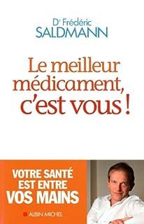 Le meilleur médicament, c'est vous !, Saldmann, Frédéric