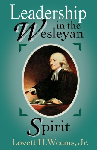 Leadership in the Wesleyan Spirit