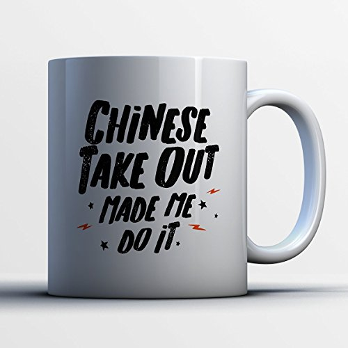Chinese Takeout Box Costume (Chinese Take Out Coffee Mug - Chinese Take Out Made Me Do It - Funny 11 oz White Ceramic Tea Cup - Cute Chinese Take Out Lover Gifts with Chinese Take Out Sayings)