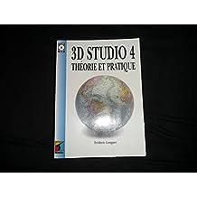 3D STUDIO 4-THEORIE ET PRATIQUE